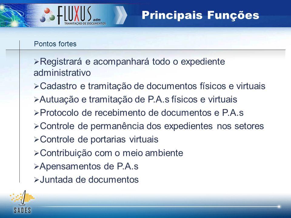 Pontos fortes Registrará e acompanhará todo o expediente administrativo Cadastro e tramitação de documentos físicos e virtuais Autuação e tramitação d