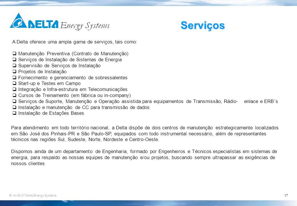 © 14-05-07 Delta Energy Systems17 Serviços A Delta oferece uma ampla gama de serviços, tais como: Manutenção Preventiva (Contrato de Manutenção) Servi