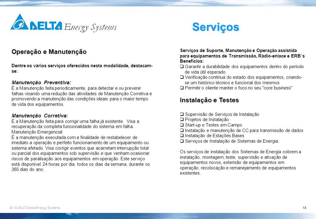 © 14-05-07 Delta Energy Systems18 Serviços Operação e Manutenção Dentre os vários serviços oferecidos nesta modalidade, destacam- se: Manutenção Preve