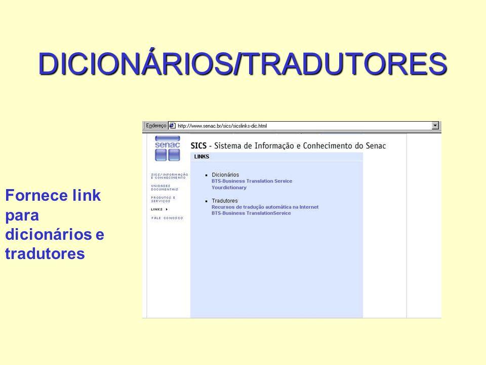DICIONÁRIOS/TRADUTORES Fornece link para dicionários e tradutores