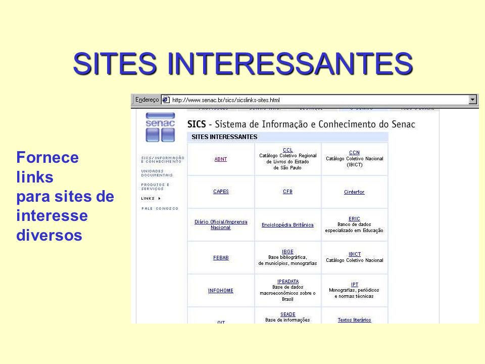 SITES INTERESSANTES Fornece links para sites de interesse diversos