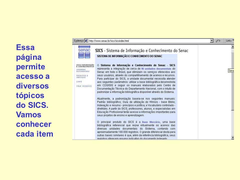 Essa página permite acesso a diversos tópicos do SICS. Vamos conhecer cada item