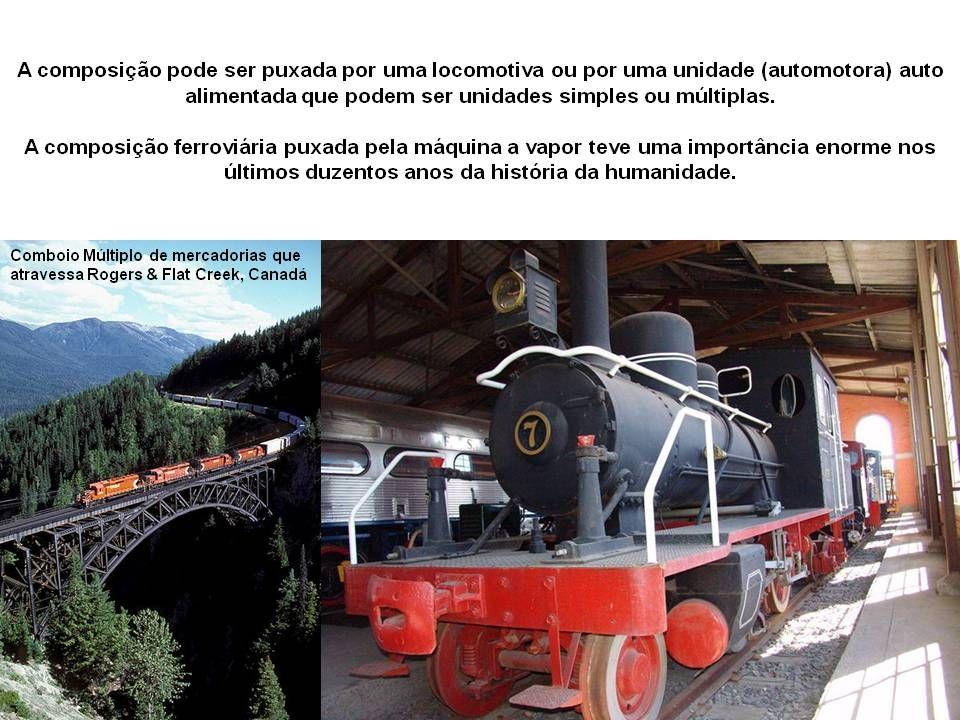 Locomotiva Uma locomotiva é um veículo ferroviário que fornece a energia necessária para a colocação de um comboio ou trem em movimento; as locomotiva
