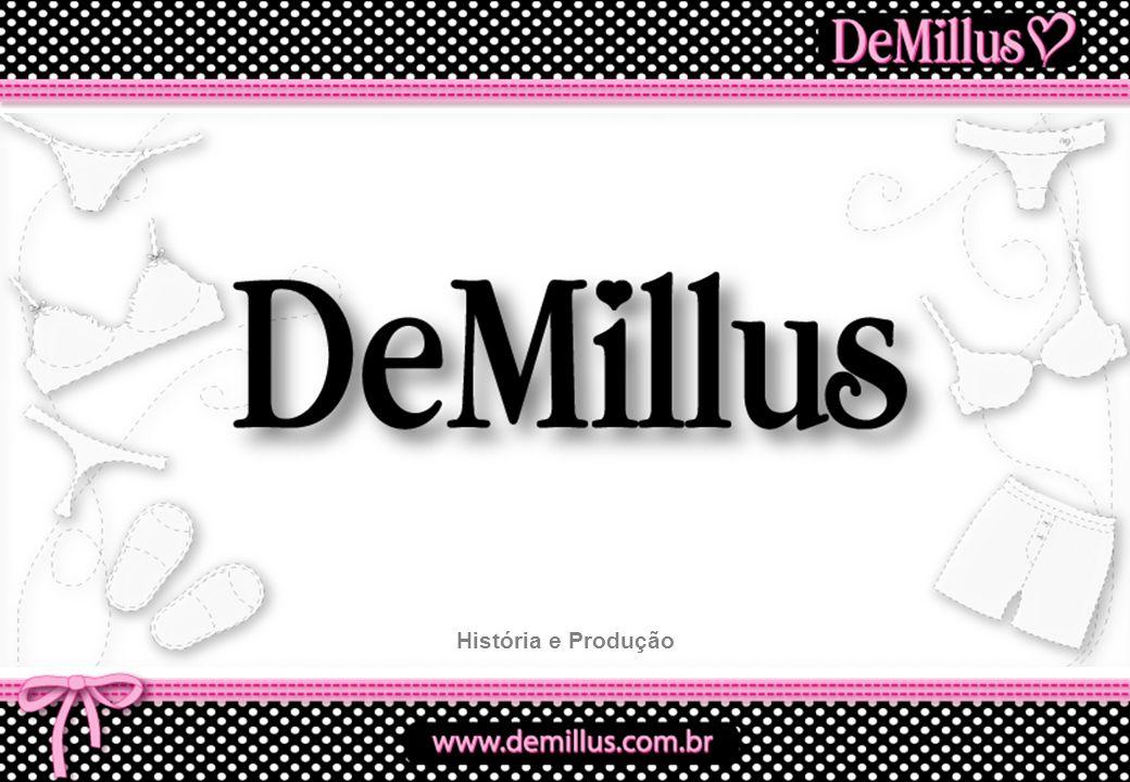 A DeMillus é a maior empresa fabricante de Lingerie do Brasil.