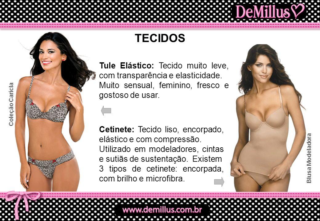 Tecidos Tule Elástico: Tecido muito leve, com transparência e elasticidade. Muito sensual, feminino, fresco e gostoso de usar. Cetinete: Tecido liso,