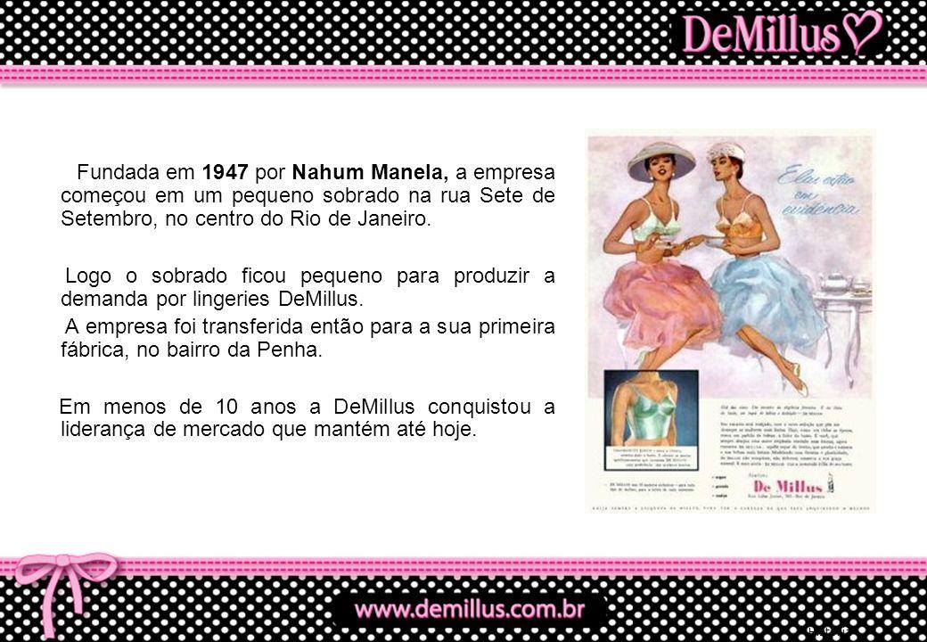 Além da sede, situada na Av Lobo Júnior, 1672, a DeMillus conta com outras plantas.