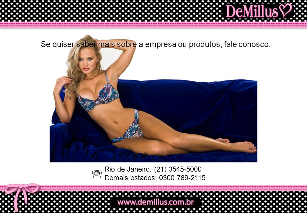 Rio de Janeiro: (21) 3545-5000 Demais estados: 0300 789-2115 Se quiser saber mais sobre a empresa ou produtos, fale conosco: