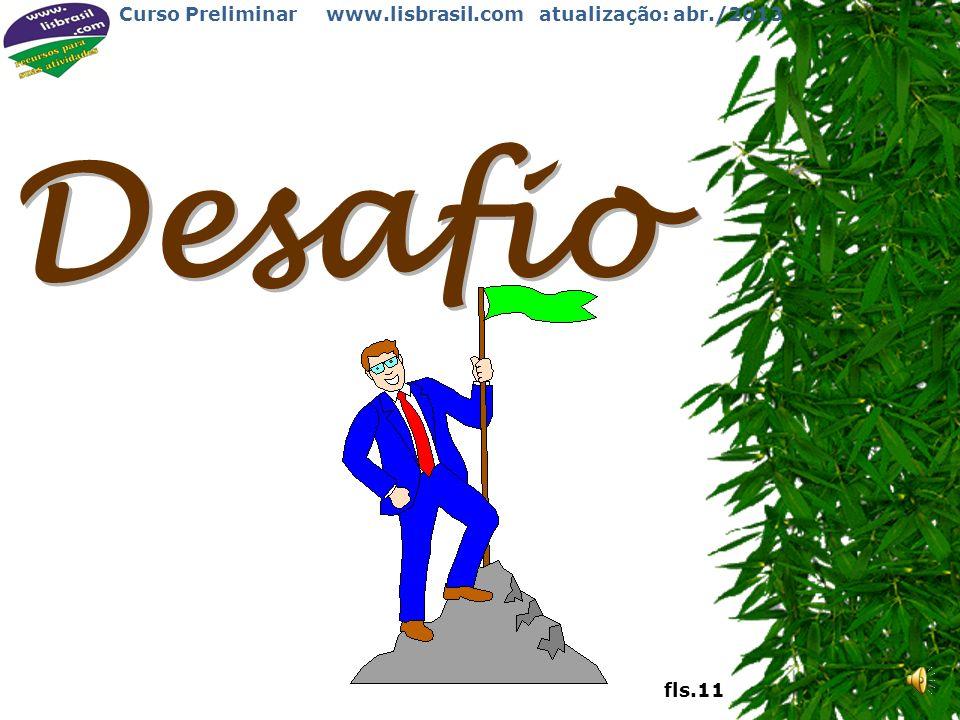Curso Preliminar www.lisbrasil.com atualização: abr./2013 Tropa de Seniores, Tropa de Guias 24 Seniores e Guias 15 à 17 anos 4 p a t r u l h a s fls.10
