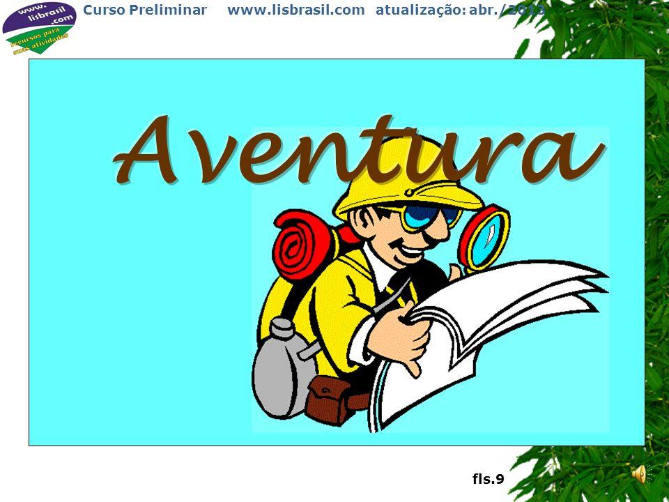 Curso Preliminar www.lisbrasil.com atualização: abr./2013 32 Escoteiros ou Escoteiras 4 p a t r u l h a s 11 à 14 anos Tropa Escoteira fls.8