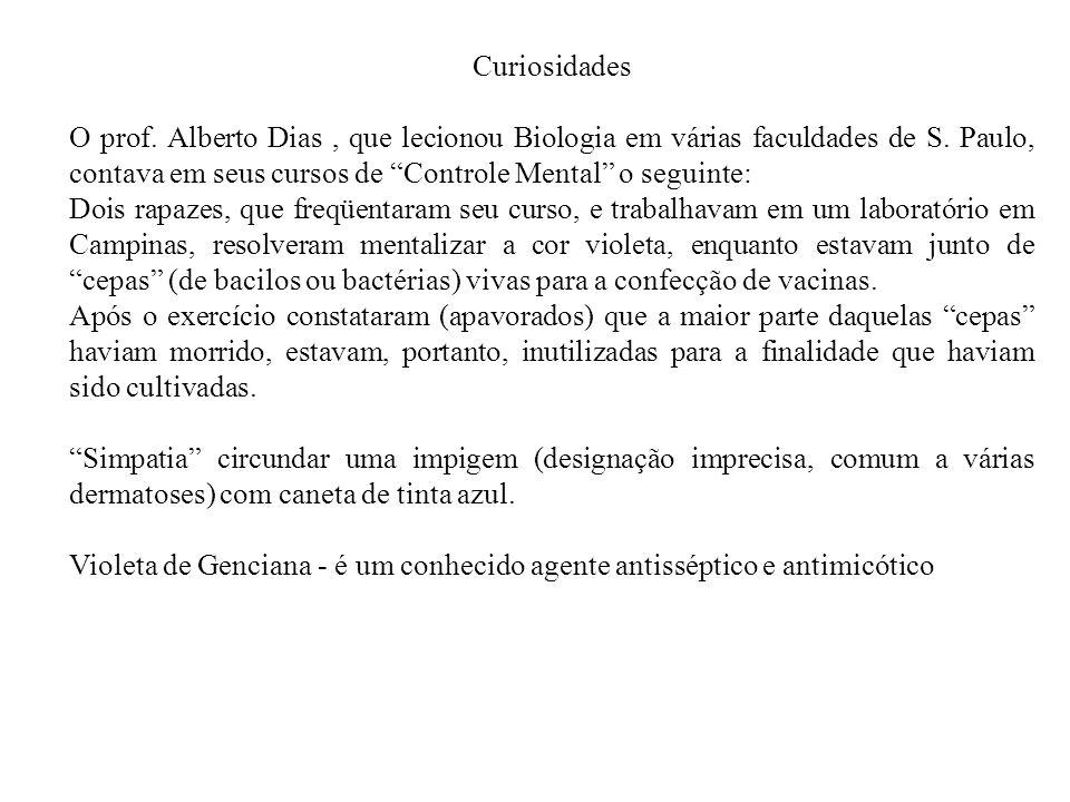 Curiosidades O prof.Alberto Dias, que lecionou Biologia em várias faculdades de S.