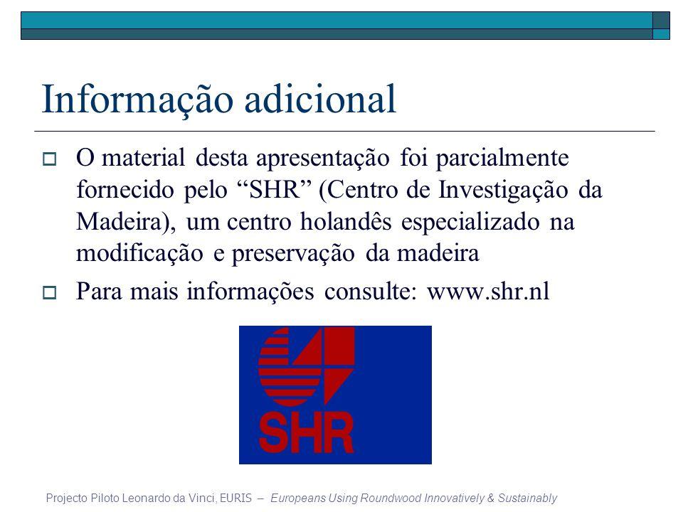 Informação adicional O material desta apresentação foi parcialmente fornecido pelo SHR (Centro de Investigação da Madeira), um centro holandês especia