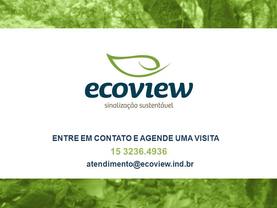 ENTRE EM CONTATO E AGENDE UMA VISITA 15 3236.4936 atendimento@ecoview.ind.br