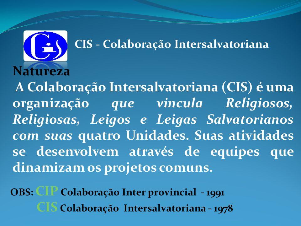 CIS - Colaboração Intersalvatoriana Natureza A Colaboração Intersalvatoriana (CIS) é uma organização que vincula Religiosos, Religiosas, Leigos e Leig