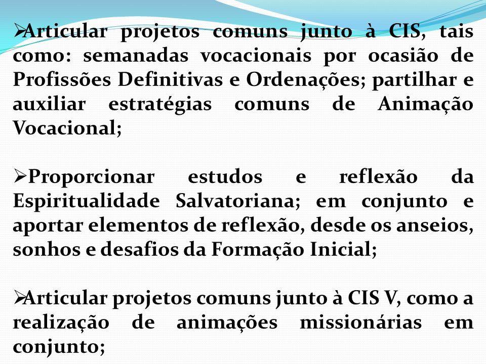 Articular projetos comuns junto à CIS, tais como: semanadas vocacionais por ocasião de Profissões Definitivas e Ordenações; partilhar e auxiliar estra