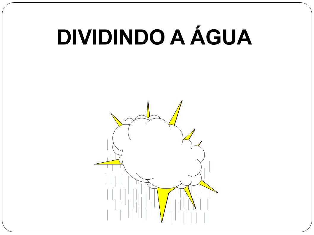 DIVIDINDO A ÁGUA