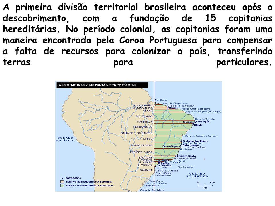 A primeira divisão territorial brasileira aconteceu após o descobrimento, com a fundação de 15 capitanias hereditárias. No período colonial, as capita