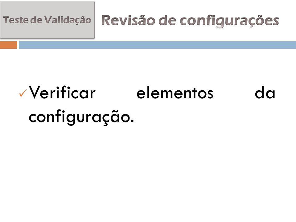 Verificar elementos da configuração.