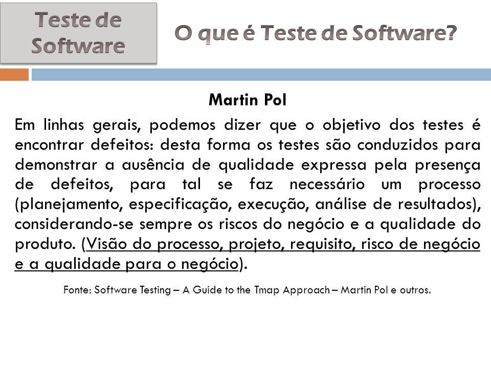 Martin Pol Em linhas gerais, podemos dizer que o objetivo dos testes é encontrar defeitos: desta forma os testes são conduzidos para demonstrar a ausê