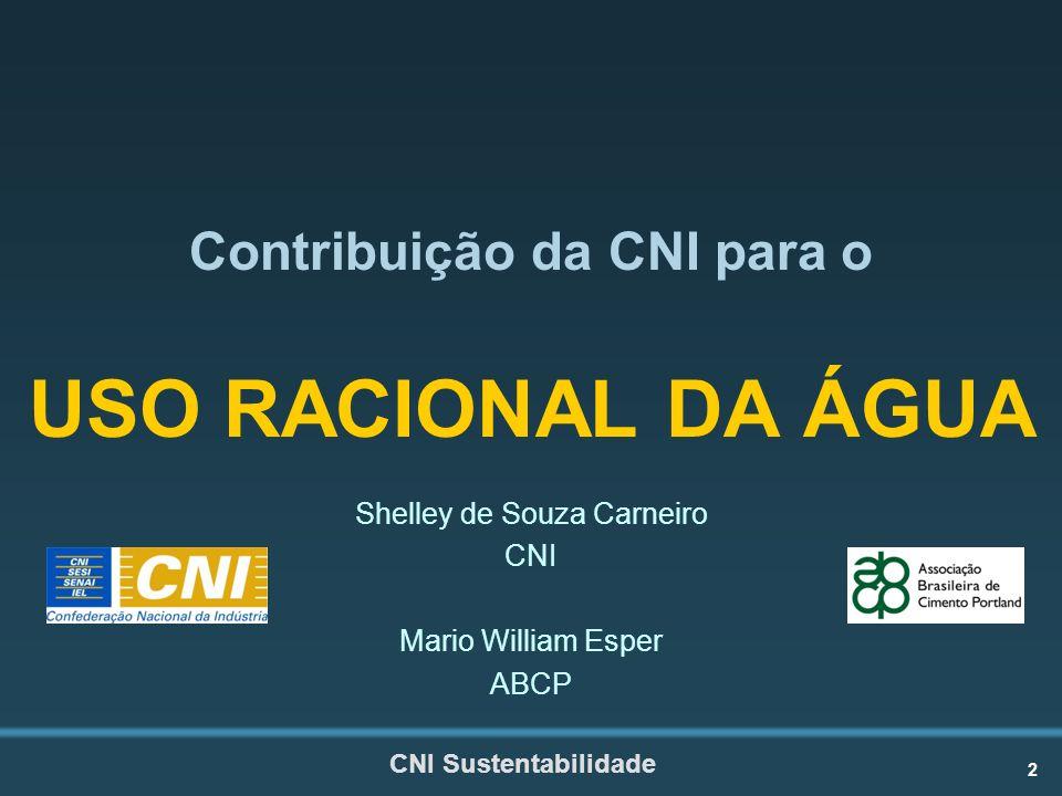 2 Contribuição da CNI para o USO RACIONAL DA ÁGUA Shelley de Souza Carneiro CNI Mario William Esper ABCP