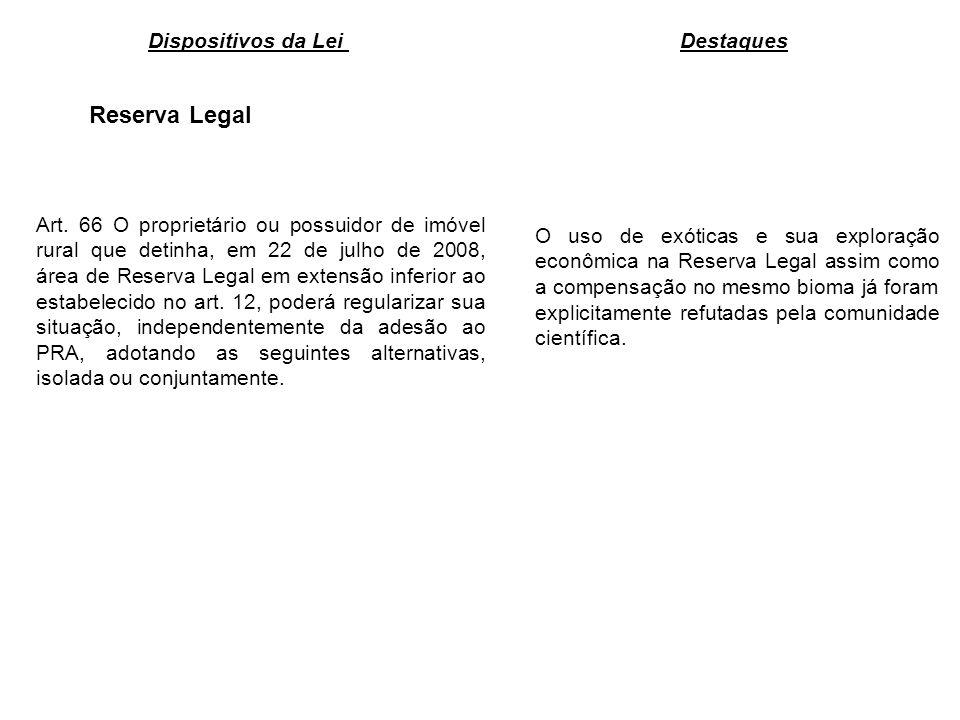 Reserva Legal O uso de exóticas e sua exploração econômica na Reserva Legal assim como a compensação no mesmo bioma já foram explicitamente refutadas
