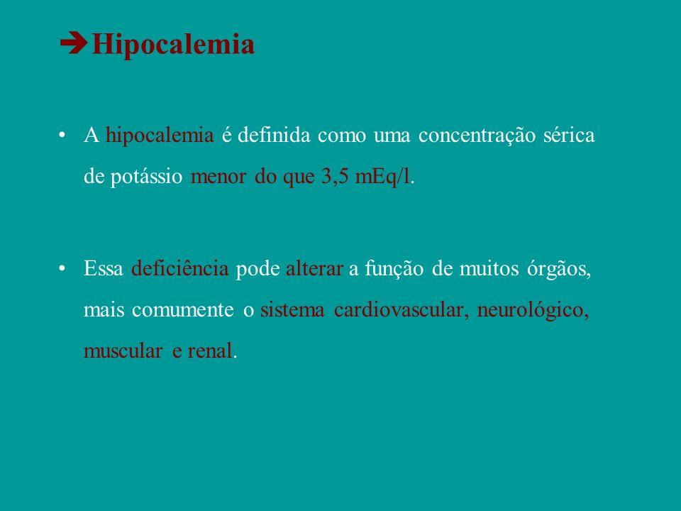 Hipocalemia A hipocalemia é definida como uma concentração sérica de potássio menor do que 3,5 mEq/l. Essa deficiência pode alterar a função de muitos