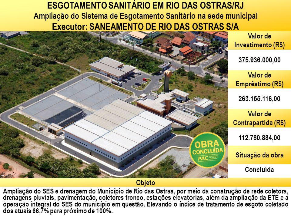 Ministério das Cidades Secretaria Nacional de Saneamento Ambiental Amplia ç ão do SES e drenagem do Munic í pio de Rio das Ostras, por meio da constru