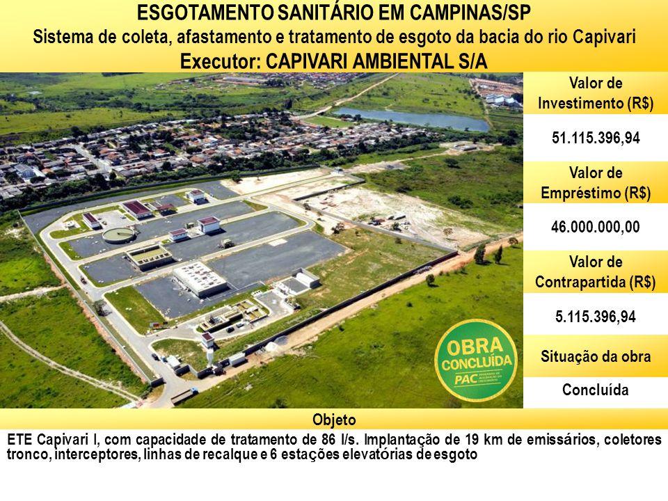 Ministério das Cidades Secretaria Nacional de Saneamento Ambiental ETE Capivari I, com capacidade de tratamento de 86 l/s. Implanta ç ão de 19 km de e