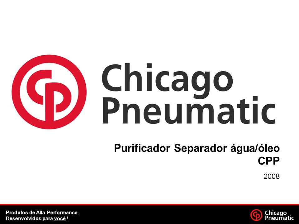 Purificador Separador água/óleo CPP 2008 Produtos de Alta Performance. Desenvolvidos para você !