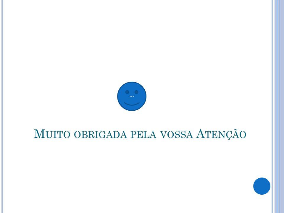 M UITO OBRIGADA PELA VOSSA A TENÇÃO ~