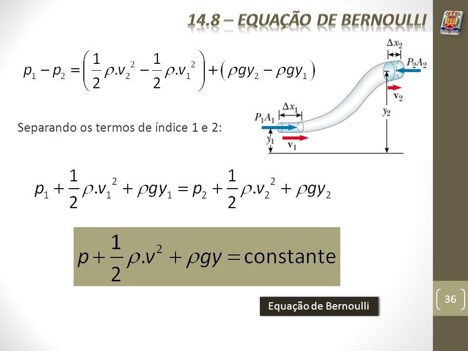 36 Separando os termos de índice 1 e 2: Equação de Bernoulli