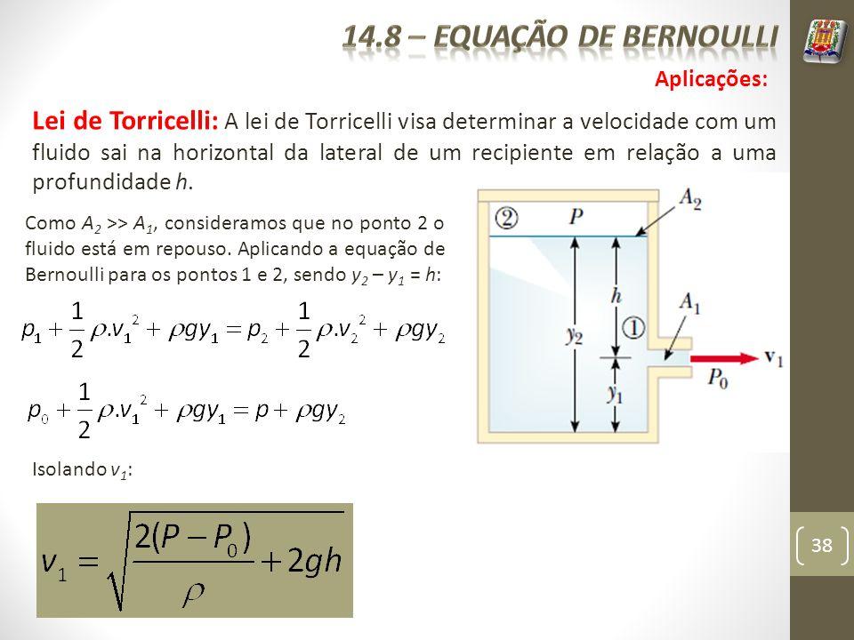 38 Lei de Torricelli: A lei de Torricelli visa determinar a velocidade com um fluido sai na horizontal da lateral de um recipiente em relação a uma pr