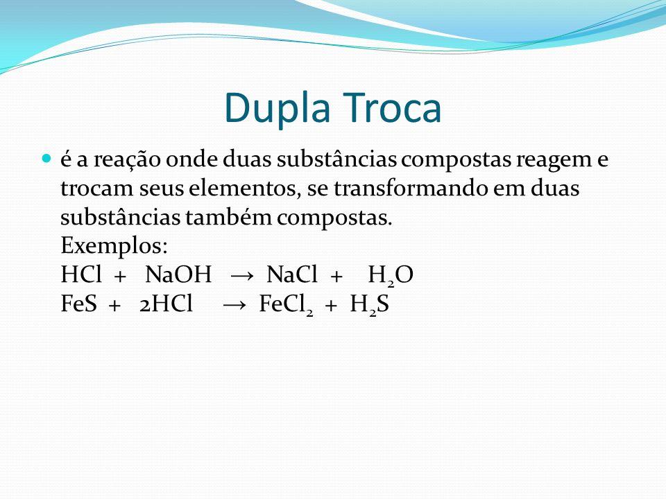 Dupla Troca é a reação onde duas substâncias compostas reagem e trocam seus elementos, se transformando em duas substâncias também compostas. Exemplos