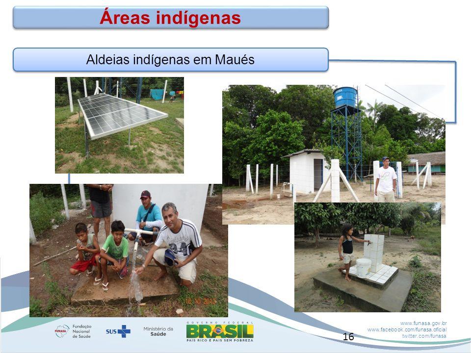www.funasa.gov.br www.facebook.com/funasa.oficial twitter.com/funasa Aldeias indígenas em Maués Áreas indígenas 16