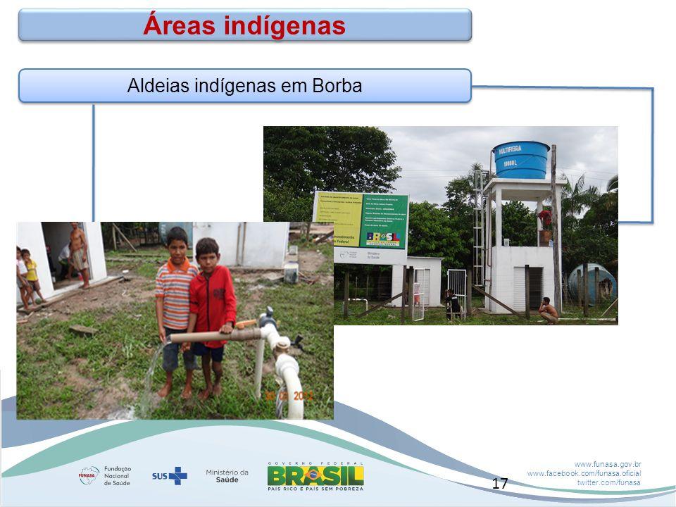 www.funasa.gov.br www.facebook.com/funasa.oficial twitter.com/funasa Aldeias indígenas em Borba Áreas indígenas 17