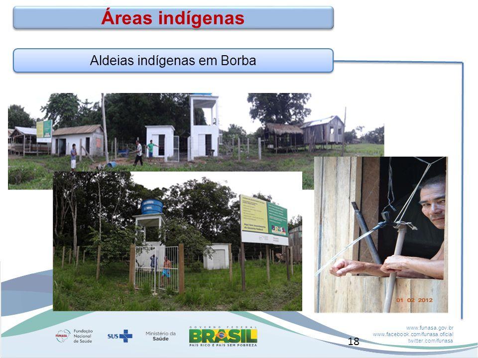 www.funasa.gov.br www.facebook.com/funasa.oficial twitter.com/funasa Aldeias indígenas em Borba Áreas indígenas 18
