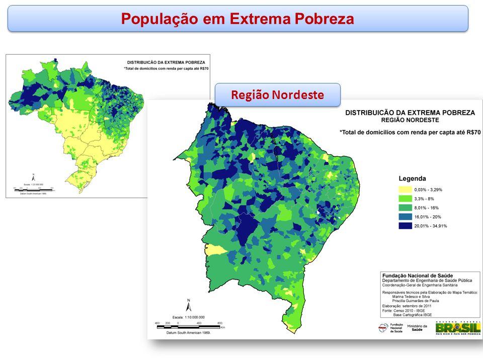 www.funasa.gov.br www.facebook.com/funasa.oficial twitter.com/funasa População em Extrema Pobreza Região Nordeste