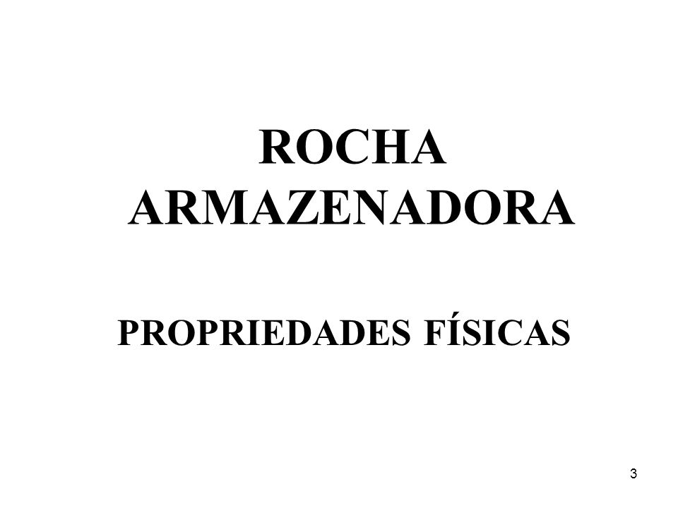 3 ROCHA ARMAZENADORA PROPRIEDADES FÍSICAS