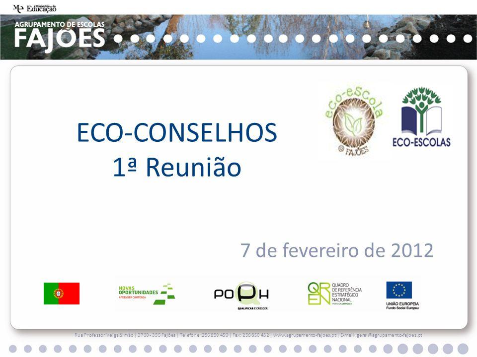 ECO-CONSELHOS 1ª Reunião 7 de fevereiro de 2012 Rua Professor Veiga Simão   3700 - 355 Fajões   Telefone: 256 850 450   Fax: 256 850 452   www.agrupam