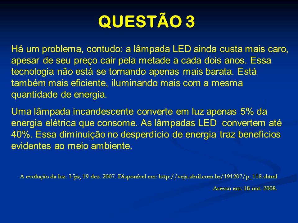 Há um problema, contudo: a lâmpada LED ainda custa mais caro, apesar de seu preço cair pela metade a cada dois anos. Essa tecnologia não está se torna
