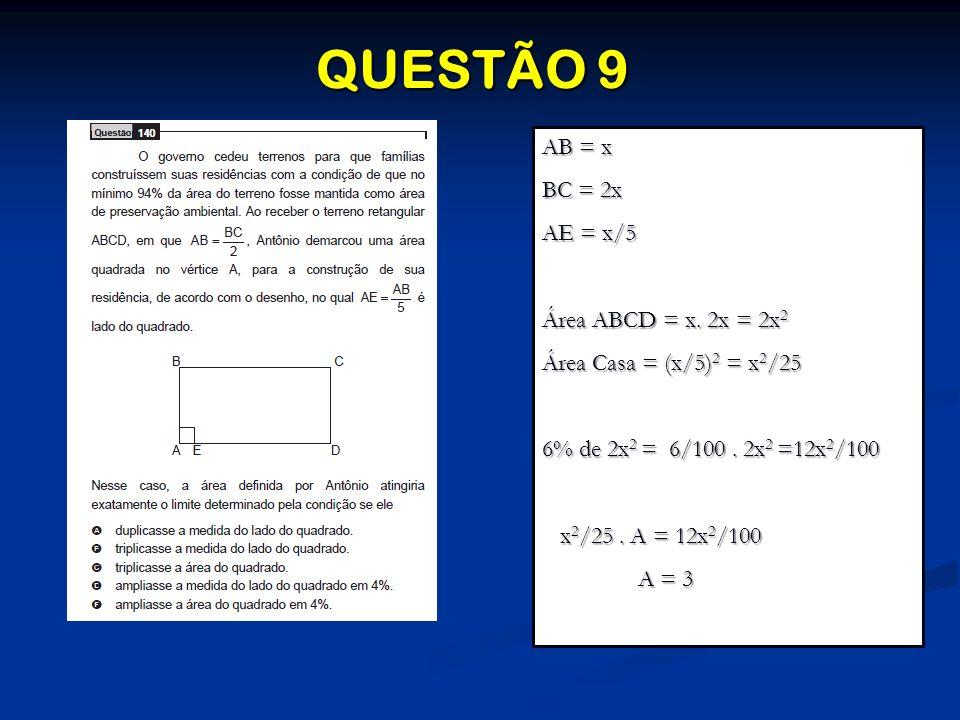 AB = x BC = 2x AE = x/5 Área ABCD = x. 2x = 2x 2 Área Casa = (x/5) 2 = x 2 /25 6% de 2x 2 = 6/100. 2x 2 =12x 2 /100 x 2 /25. A = 12x 2 /100 x 2 /25. A