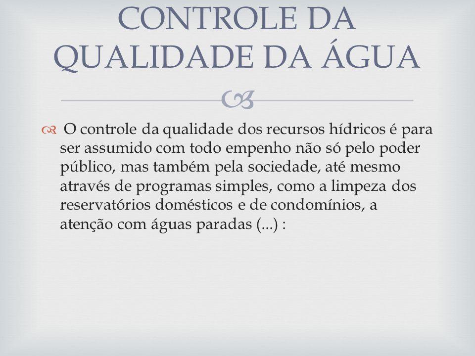 O controle da qualidade dos recursos hídricos é para ser assumido com todo empenho não só pelo poder público, mas também pela sociedade, até mesmo atr
