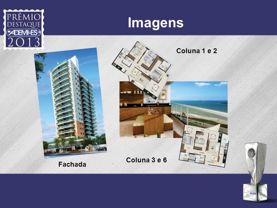 Imagens Fachada Coluna 1 e 2 Coluna 3 e 6