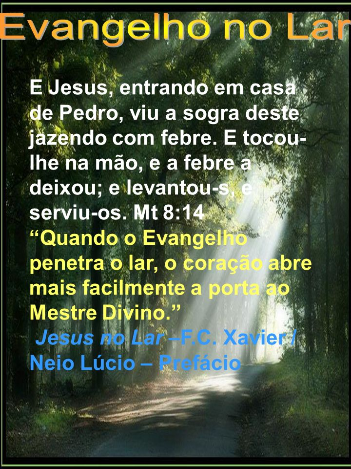 E Jesus, entrando em casa de Pedro, viu a sogra deste jazendo com febre. E tocou- lhe na mão, e a febre a deixou; e levantou-s, e serviu-os. Mt 8:14 Q