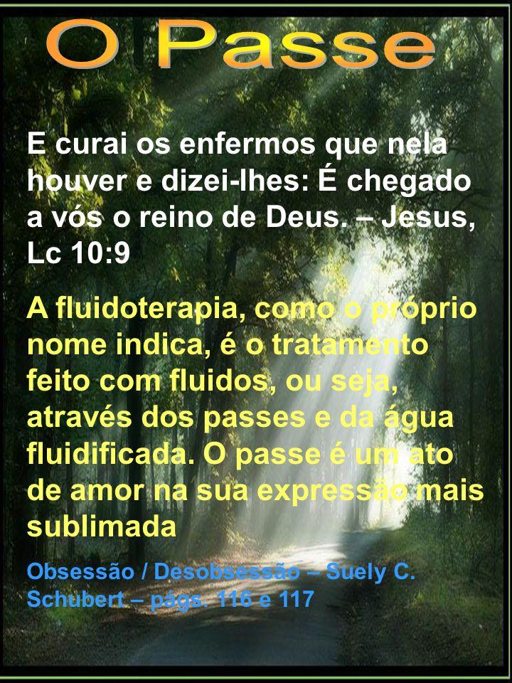 E curai os enfermos que nela houver e dizei-lhes: É chegado a vós o reino de Deus. – Jesus, Lc 10:9 A fluidoterapia, como o próprio nome indica, é o t