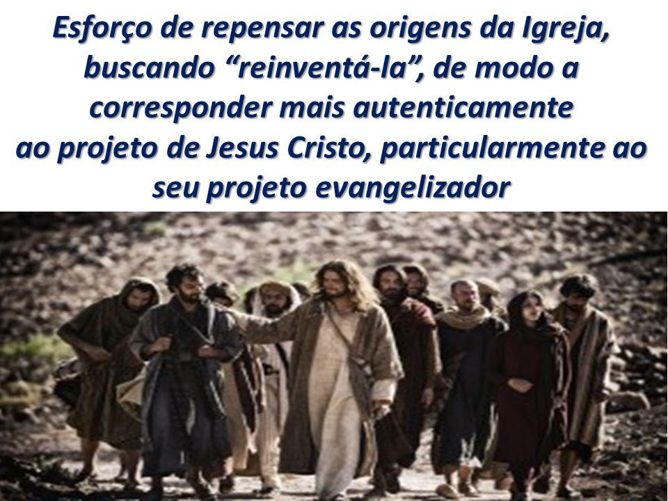 Esforço de repensar as origens da Igreja, buscando reinventá-la, de modo a corresponder mais autenticamente ao projeto de Jesus Cristo, particularmente ao seu projeto evangelizador