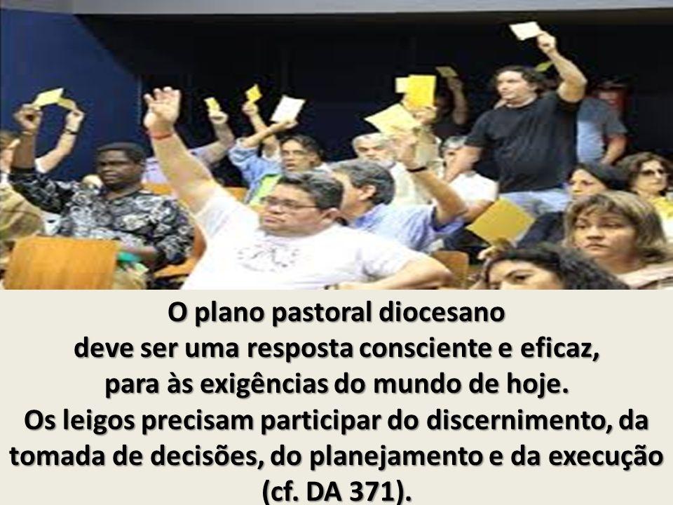 O plano pastoral diocesano deve ser uma resposta consciente e eficaz, para às exigências do mundo de hoje.