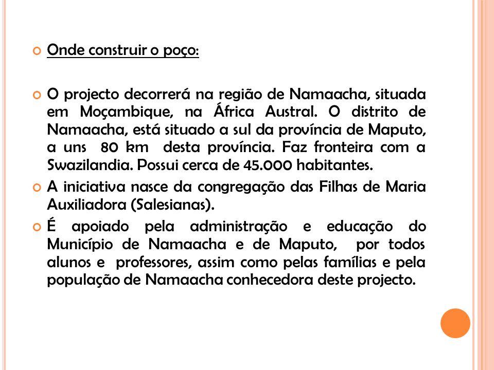 Onde construir o poço: O projecto decorrerá na região de Namaacha, situada em Moçambique, na África Austral.