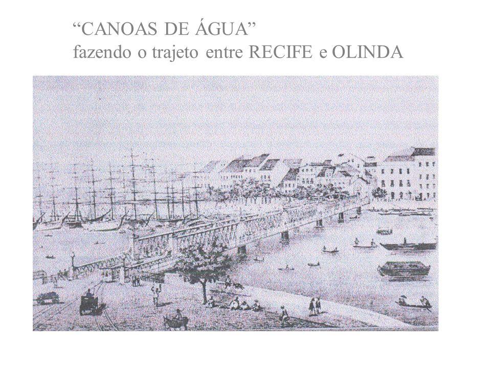CANOAS DE ÁGUA fazendo o trajeto entre RECIFE e OLINDA