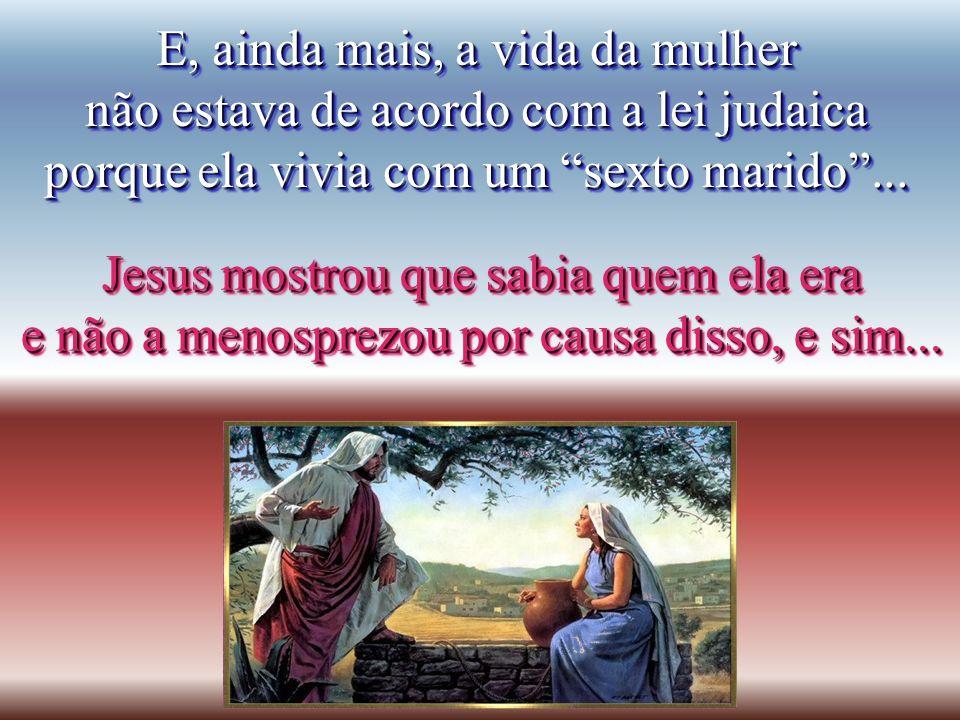 Aquela mulher era uma samaritana. Aquela mulher era uma samaritana. Como os samaritanos eram considerados inimigos inimigos do povo judeu, do povo jud