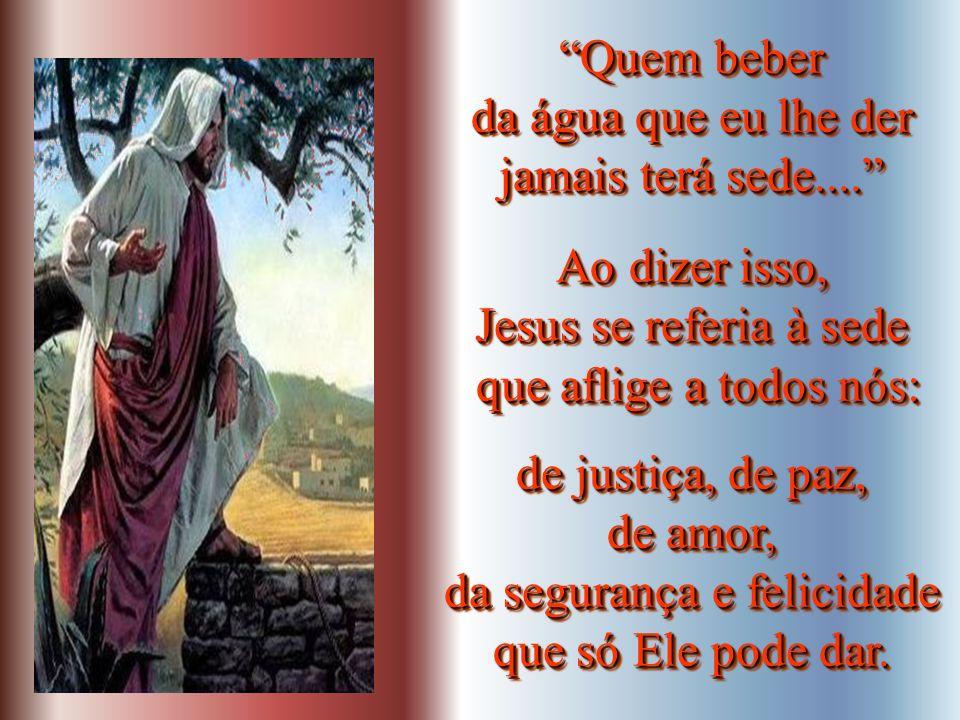 Na verdade, pedindo água àquela mulher Jesus queria o seu coração - queria salvá-la. Jesus queria o seu coração - queria salvá-la. Na verdade, pedindo